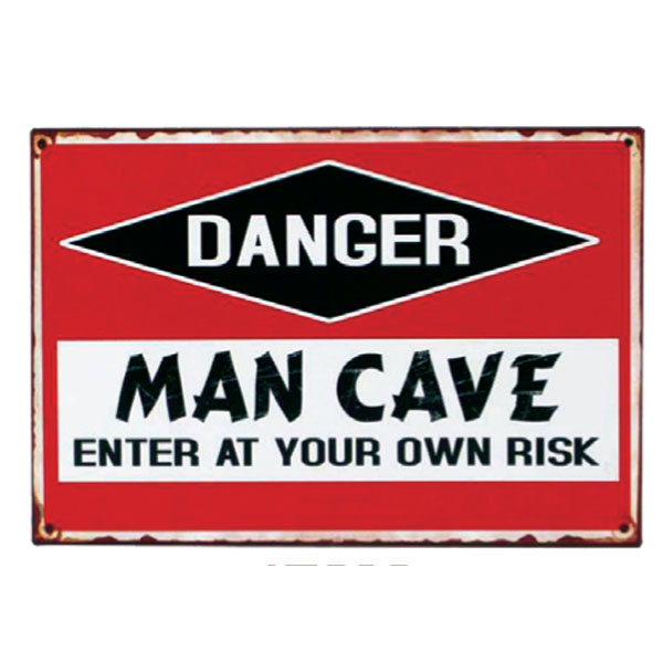 sign-danger-man-cave